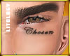 Chosen Face Tatt