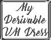 My Derivable VM Dress