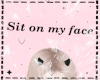 ~My Face~