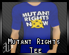 Mutant Rights Tee