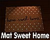 [M] Mat Sweet Home
