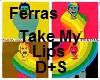 Ferras Take My Lips S+D