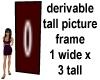 derivable 1x3 Tall Frame