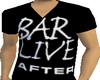 Bar Live After tee-shirt