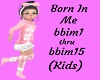 (Kids) Born in Me song