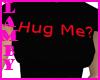 *LL* Hug Me ? Tee
