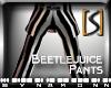 [S] Beetlejuice Pants