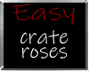 i* Easy Crate Roses