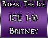 :B:Break The Ice Trigger