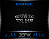J| Give In [BADGE]