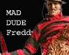 Mad Dude Freddy