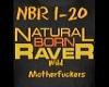 NaturalBornRaver pt1