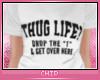 C   Hug Life