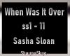 When was it Over - Sasha