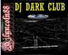 ~DJ DARK CLUB~