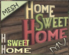 (MV) Home Sign
