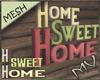 (MV) Home Sign