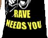 Rave Needs You Tee (Fem)