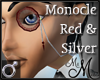 MM~ Red Silver Monocle