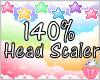 140% Head Scaler