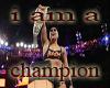 i am a champ