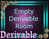 Empty Derivable Room