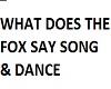 Oto's Fox say song&dance