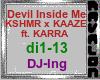 Trigger Song Devil Inside Me - KSHMR x KAAZE ft. KARRA