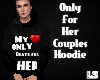 Only for her Hoodie