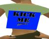 Kick me ....1 back sign