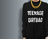 !I TEENAGE DIRTBAG