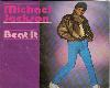 [B] MJ *Beat It*