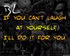 Laugh @ Yourself sticker
