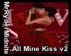 All Mine Kiss v2