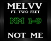 Melvv~Not Me Ft. TwoFeet