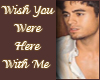 Wish You Were Here With
