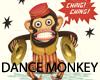 Dance Monkey Dance ;)