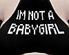 B! I'm not a babygirl !