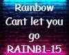 rainbow cant let you go