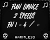 Fun Dance 2 Speeds