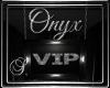 (SL) Onyx VIP Sign