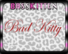 Kitts* Bad Kitty Sign