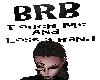 *EF* Trigger BRB sign