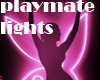 playmate lights