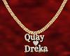 Quay & Dreka Gold