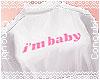 ♀ I'm Baby