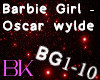 Barbie Girl -Oscar wylde