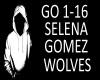 SELENA GOMEZ-WOLVES