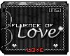 [MS] Influent Love