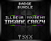 !TX - Crazy/Insane